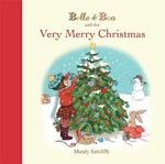 Belle & Boo and the Very Merry Christmas - Mandy Sutcliffe
