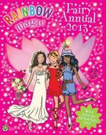 Rainbow Magic : Fairy Annual 2013 : Rainbow Magic Series - Daisy Meadows