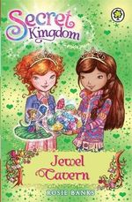Jewel Cavern : Secret Kingdom Series : Book 18 - Rosie Banks