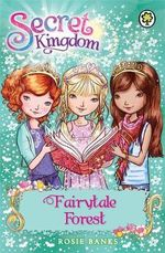 Fairytale Forest : The Secret Kingdom Series : Book 11 - Rosie Banks