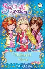 Midnight Maze : The Secret Kingdom Series : Book 12 - Rosie Banks