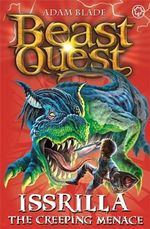 Issrilla the Creeping Menace : Beast Quest The Darkest Hour Series : Beast Quest : Book 69 - Adam Blade