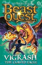 Vigrash the Clawed Eagle  : Beast Quest - The Darkest Hour Series : Book 70 - Adam Blade