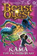 Kama the Faceless Beast  : Beast Quest - The Darkest Hour Series : Book 72 - Adam Blade