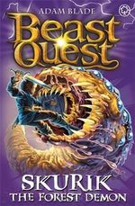 Skurik the Forest Demon : Beast Quest Series : Book 73 - Adam Blade