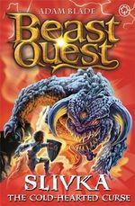 Slivka the Cold-hearted Curse : Beast Quest Series : Book 75 - Adam Blade