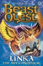 Linka the Sky Conqueror : Beast Quest Series : Book 76 - Adam Blade