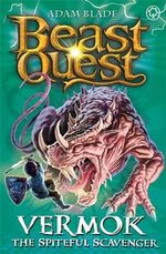 Vermok the Spiteful Scavenger : Beast Quest Series : Book 77 - Adam Blade