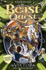 Viktor the Deadly Archer : Beast Quest Special Editions : Book 11 - Adam Blade