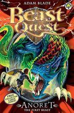 Anoret the First Beast : Beast Quet Series : Book 117 - Adam Blade