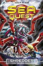 Shredder the Spider Droid : Sea Quest : Book 5 - Adam Blade