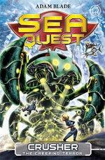 Crusher the Creeping Terror : Sea Quest : Book 7 - Adam Blade