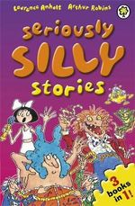 Seriously Silly Stories - Laurence Anholt