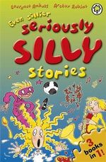 Even Sillier Seriously Silly Stories! : Seriously Silly Stories   - Laurence Anholt