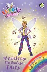 Madeleine the Cookie Fairy : The Sweet Fairies : The Rainbow Magic Series : Book 131 - Daisy Meadows