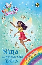 Nina the Birthday Cake Fairy : The Sweet Fairies : The Rainbow Magic Series : Book 133 - Daisy Meadows