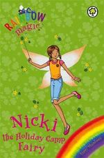 Nicki The Holiday Camp Fairy : The Rainbow Magic Series : The Holiday Fairies : Book 25 - Daisy Meadows