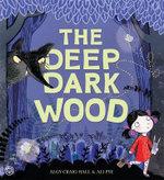 The Deep Dark Wood - Algy Craig Hall