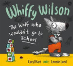 Whiffy Wilson - The Wolf Who Wouldn't Go to School - Caryl Hart
