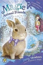 Lucy Longwhiskers Gets Lost : Magic Animal Friends Series : Book 1 - Daisy Meadows