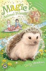 Emily Prickleback's Clever Idea : Magic Animal Friends Series : Book 6 - Daisy Meadows