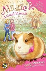 Rosie Gigglepip's Lucky Escape : Magic Animal Friends Series : Book 8 - Daisy Meadows