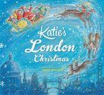Katie's London Christmas : Katie - James Mayhew