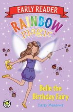 Belle the Birthday Fairy : The Rainbow Magic Series : Early Reader : Book 4 - Daisy Meadows