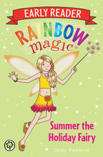Summer the Holiday Fairy : The Rainbow Magic Series : Early Reader : Book 5 - Daisy Meadows