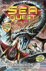 Drakkos the Ocean King : Sea Quest - Adam Blade