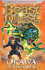 Okawa the River Beast : Beast Quest : Book 13 - Adam Blade