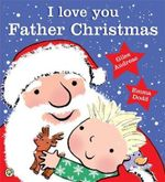 I Love You, Father Christmas - Giles Andreae