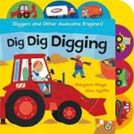 Dig Dig Digging : Awesome Engines Series : Book 11  - Margaret Mayo