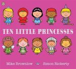 Ten Little Princesses : Ten Little - Simon Rickerty