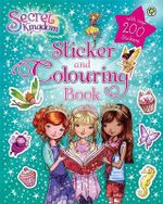 Secret Kingdom Sticker and Colouring Book : Secret Kingdom Series : Book 57 - Rosie Banks