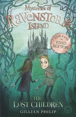 Mysteries of Ravenstorm Island : The Lost Children : Ravenstorm Island Series : Book 3 - Gilian Philip