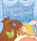 Princess Sleepyhead and the Night-Night Bear - Peter Bently
