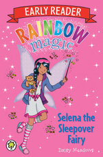 Selena the Sleepover Fairy : Rainbow Magic Early Reader : Book 8 - Daisy Meadows