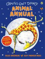 Giraffes Can't Dance Animal Annual - Guy Parker-Rees