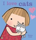 I Love Cats! - Emma Dodd