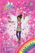 Zadie the Sewing Fairy : Rainbow Magic : The Magical Craft Fairies : Book 143 - Daisy Meadows