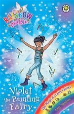 Violet the Painting Fairy : Rainbow Magic : The Magical Craft Fairies : Book 145 - Daisy Meadows