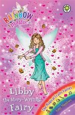 Libby the Story-Writing Fairy : Rainbow Magic : The Magical Craft Fairies : Book 141 - Daisy Meadows