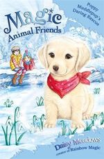 Poppy Muddlepup's Daring Rescue : Magic Animal Friends : Book 1 - Daisy Meadows