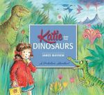 Katie and the Dinosaurs : Katie Series : Book 26 - James Mayhew