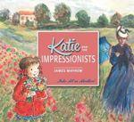 Katie and the Impressionists - James Mayhew