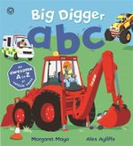 Big Digger ABC : Awesome Engines : Book 9 - Margaret Mayo