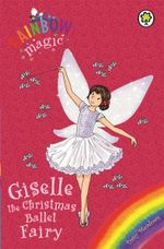 Rainbow Magic : Giselle the Christmas Ballet Fairy : Number 579 - Daisy Meadows