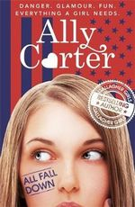 All Fall Down : Book 1 - Ally Carter