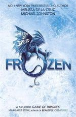 Frozen : Heart of Dread : Book 1 - Melissa De La Cruz